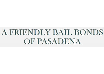 Pasadena bail bond A Friendly Bail Bonds