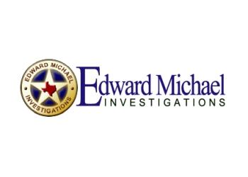 Houston private investigation service  Edward Michael Investigations