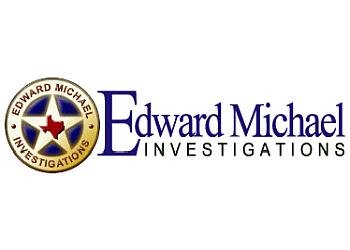Houston private investigators  Edward Michael Investigations