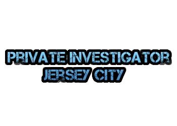 Jersey City private investigation service  Private Investigator Jersey City