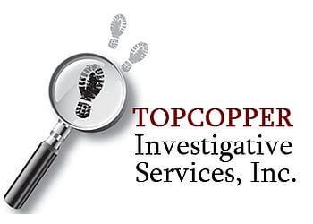 Moreno Valley private investigation service  Topcopper Investigative Services , Inc.